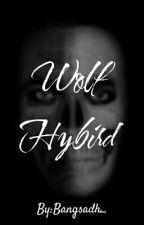 Wolf Hybird (SELESAI!!!) by Bangsadh_
