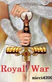 Royal War: Sequel to Royal Secret by nicci42098