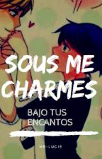 Sous Me Charmes [Adrianette] by Mr-Lucie