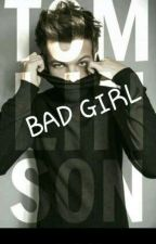 BAD GIRL *L.T* by SandyHoran0393