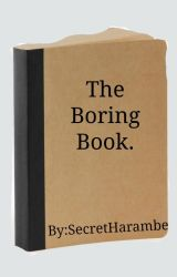 The Boring Book. by SecretHarambe