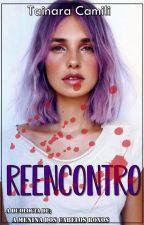 O Reencontro - Vol. 2 AMDCR by tainara_camili
