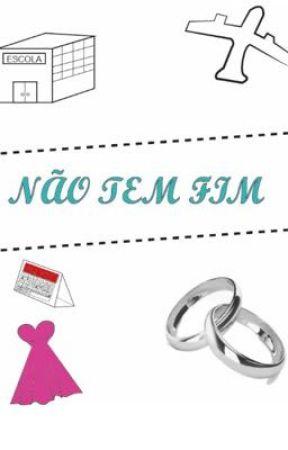 Não tem fim  by CamilaRibeiro544