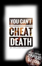 You Can't Cheat Death by MyLoveForBooksA
