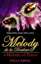 Melody de la Douleur [Book #1, Deadly Melodies Series] by StellaPurple