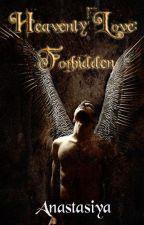 Heavenly Love: The Most Forbidden by xxlovetowritexx