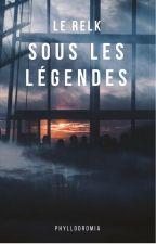 Le Relk : Sous les Légendes by Phyllodromia