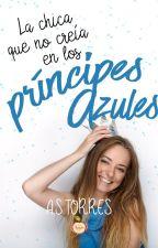 La chica que no creía en los príncipes azules (PROX. FISICO RED APPLE ED.) by Aletor