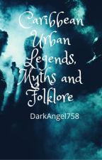 Caribbean Urban Legends,Myths and Folklore by DarkAngel758