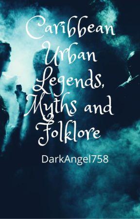 Caribbean Urban Legends,Myths and Folklore by twilightsparkle2000