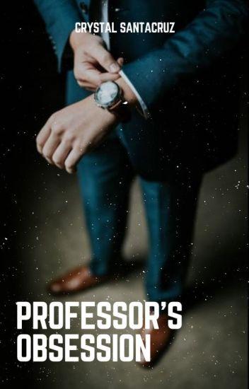 Professor's Obsession - Chris - Wattpad