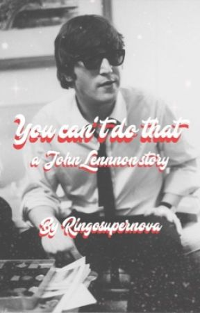 You Can't Do That {Beatles Story} by ringosupernova