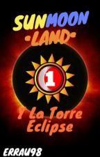 SunMoon Land y la Torre Eclipse #TFOS2018 by ErRau98