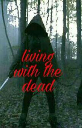 Living with the dead  by x_w3ird_4nd_cr4zy_x