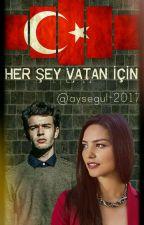 HER ŞEY VATAN İÇİN 1 (MARDİN) by Aysegul-2017