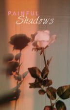 Painful Shadows | Sekai book by KaiFucksHun