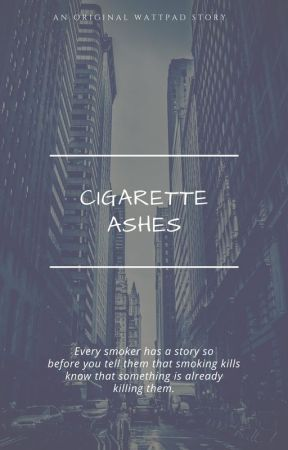 Cigarette Ashes by Directioner4Life512