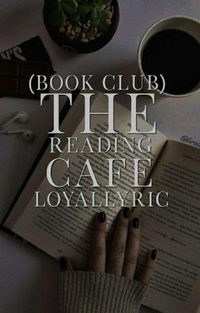 The Reading Café [Open] by loyallyric