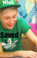 Saved: A Niall Fanfic by LeaveMyHeartUnbroken