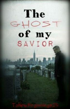 The Ghost of My Savior by ToNewBeginnings25