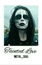 Tainted Love  by Metal_soul