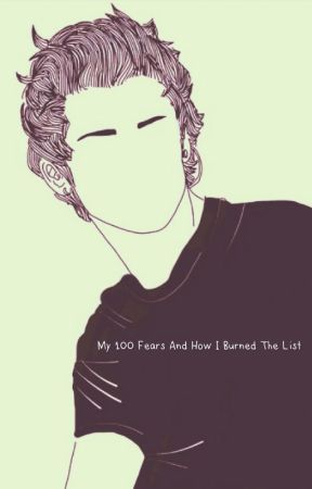 My 100 Fears and How I Burned the List by Dixieland_Delight