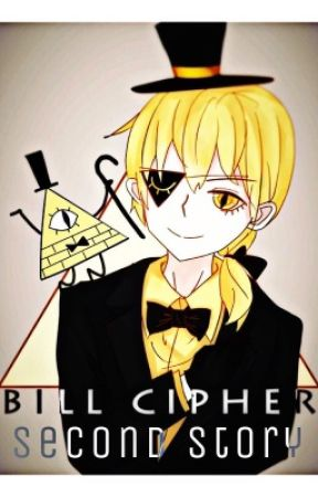 Bill Cipher Second Story [A Gravity Falls Tale] by Snowy_Miracles94