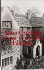 Miss Crystal's Home for Peculiar Children RP by EmFelton101