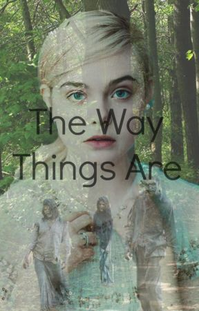 The Way Things Are by emeraldeye1404