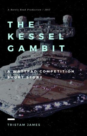 The Kessel Gambit by tristam_james