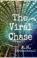 The Viral Chase by Wreckedsoul