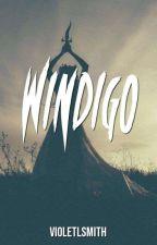 Windigo [Completed] by violetlsmith
