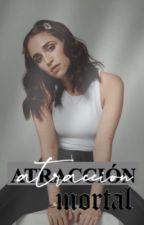 Atracción Mortal | Aguslina | ADAPTADA by fuckmebernasconi