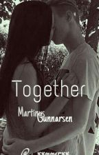 Together //Martinus Gunnarsen/ZAKOŃCZONE by mmer_oliv