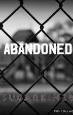 Abandoned by SugarKinz4