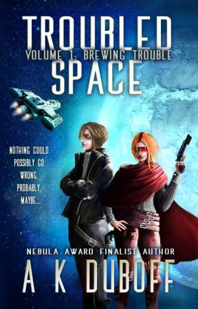 Troubled Space: A Comedic Space Opera Adventure by Amy_DuBoff