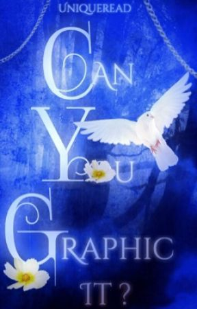 Can You Graphic It? by uniqueread