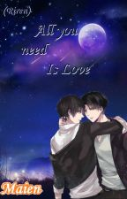 -13- All you need is love (Riren) Yaoi by Papuruusagi