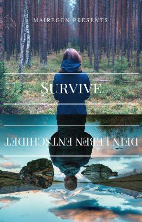 Survive-Dein Leben entscheidet by MaiRegen