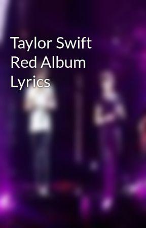 Taylor Swift Red Album Lyrics 22 Wattpad