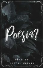 Poesia? by wintershouix