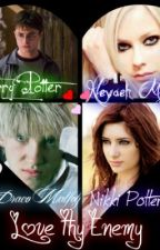 Love Thy Enemy (Harry Potter Draco Malfoy Love Story)(Edited) by KyoSilvaria