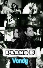 Plano B (Vondy) by JessyUckermann