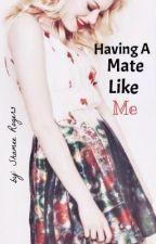 Having A Mate Like Me by Lyrics_Poets