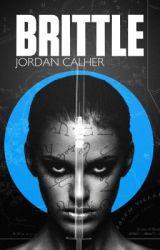 BRITTLE by JordanCalher