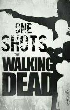 One Shots «The Walking Dead» by -asskicker