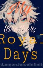 My Step Little Brother; Royal Days (Alois x Reader) by LemonJuiceInfinityii