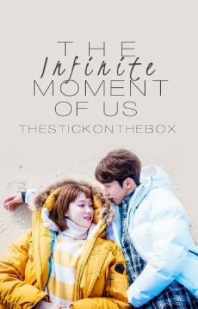 The Infinite Moment of Us by thestickonthebox