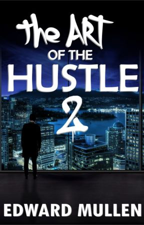 The Art of the Hustle 2 by EdwardMullen