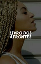 Iivro dos afrontes by CONFFISSOES
